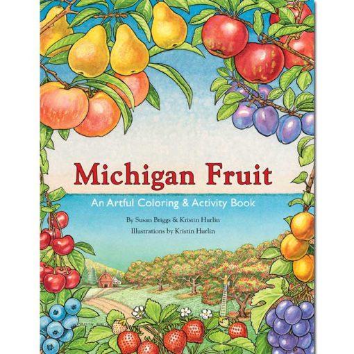 Michigan Fruit Book An Artful Coloring & Activity Book