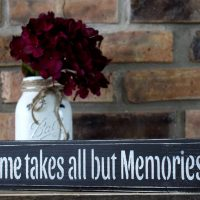 Rustic Time Takes All But Memories Sign