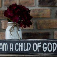 I Am a Child of God Sign